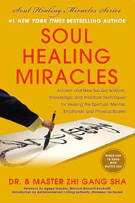Soul Healing Miracles -Dr. Zhi Gang Sha,